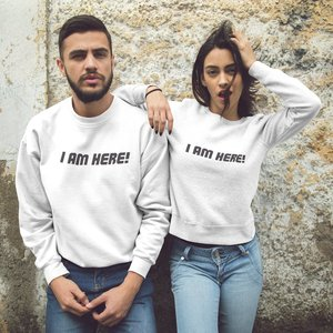 I am here! Unisex Sweatshirt picture