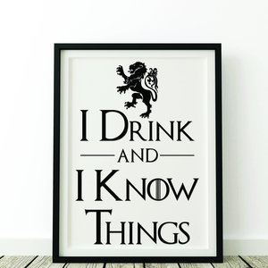 I Drink and I Know Things - Wall print picture