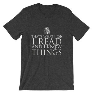 I Read and I Know Things - GoT t-shirt picture