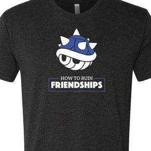 How to ruin friendships - Mario Kart t-shirt picture