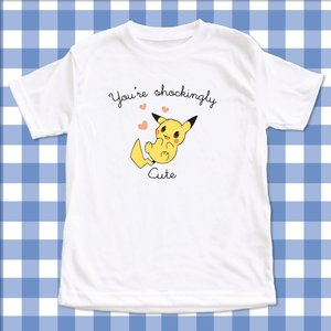 You are shockingly cute - Pokemon t-shirt picture