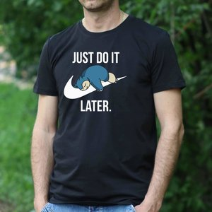 Just do it later - Snorlax Pokemon tee picture