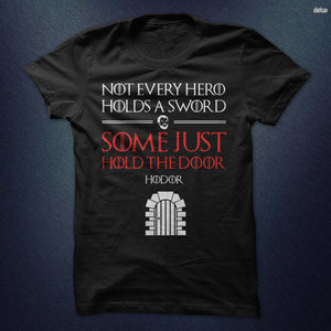 Some heroes just Hold the Door t-shirt picture