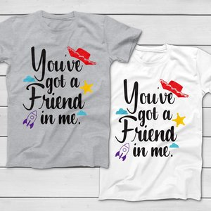 You've Got A Friend In Me t-shirt picture
